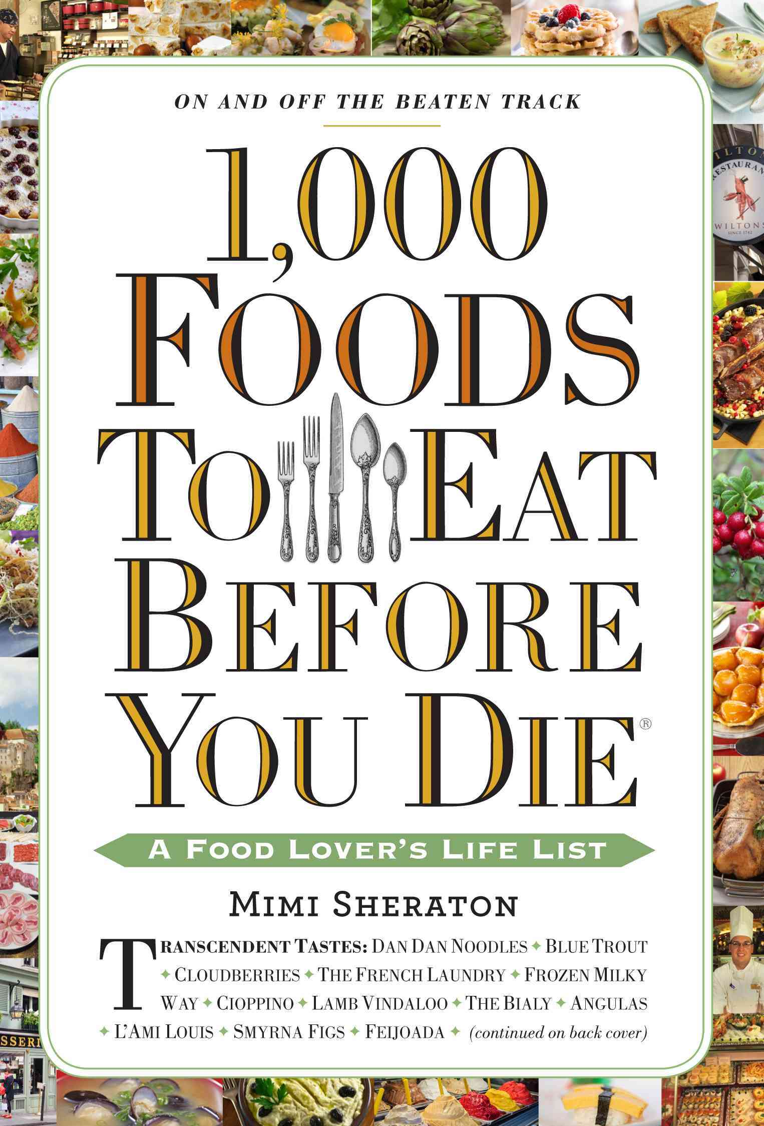 1,000 Foods to Eat Before You Die By Sheraton, Mimi (COR)